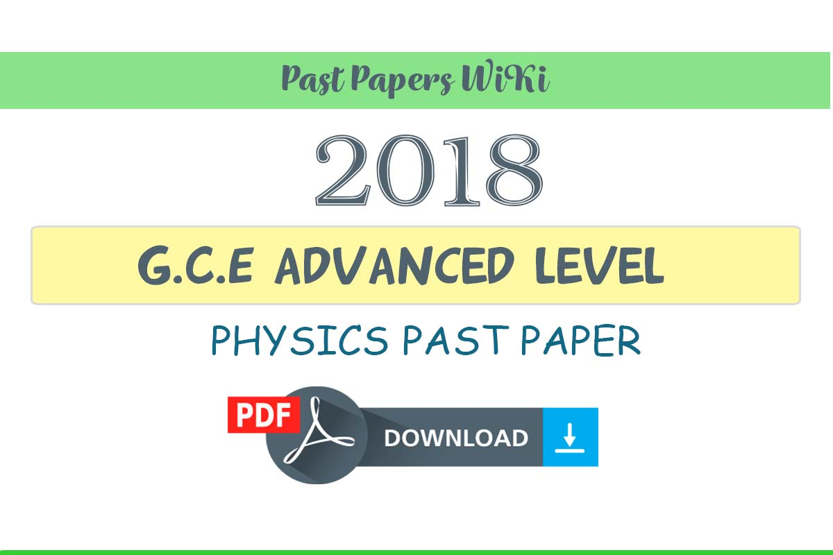 2018 A/L Physics Past Paper | English medium - Past Papers WiKi